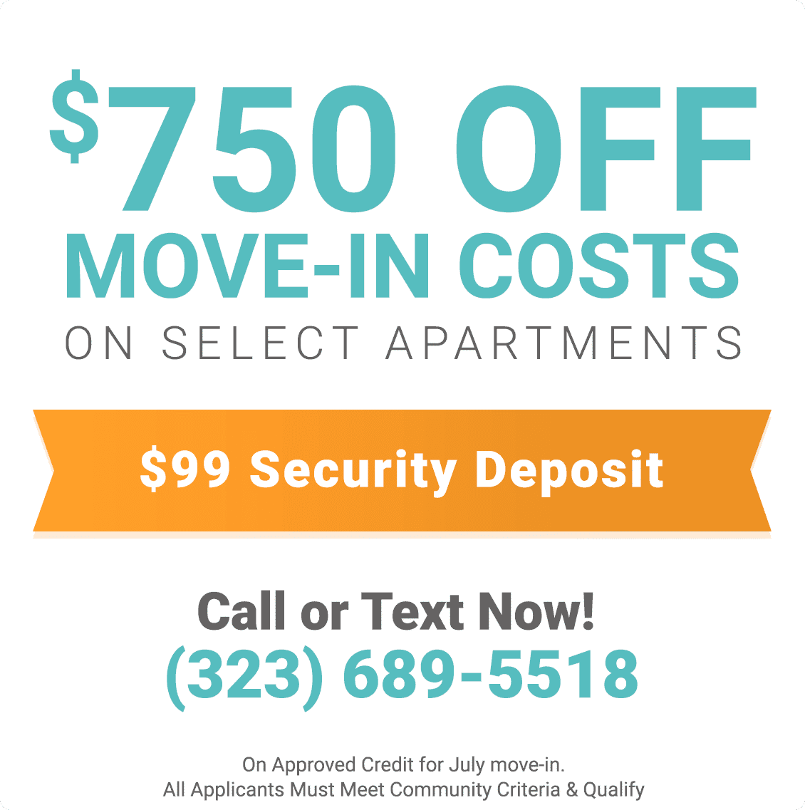 $750 Off Move In Costs on Select Apartments & $99 Security Deposit On Approved Credit for July Move In