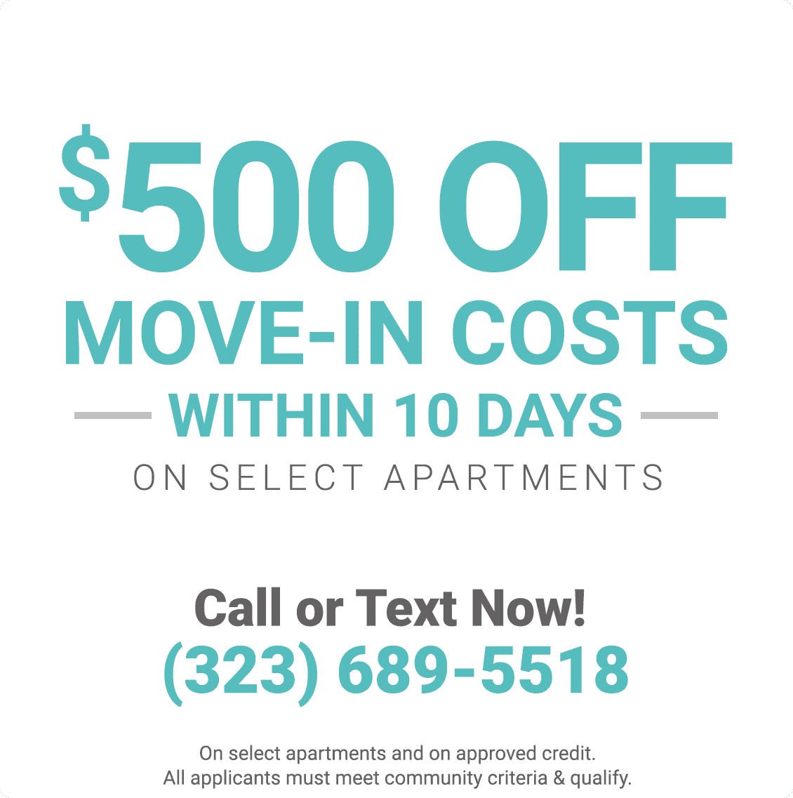 $500 off move in costs within 10 days on select apartments and on approved credit
